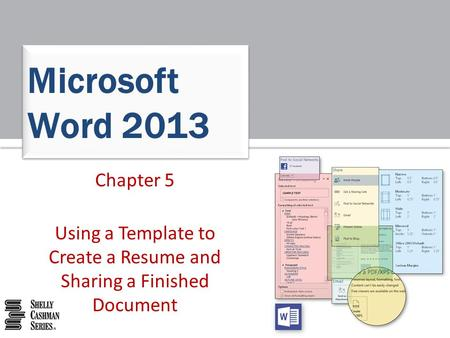 Chapter 5 Using a Template to Create a Resume and Sharing a Finished Document Microsoft Word 2013.