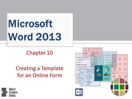 Chapter 10 Creating a Template for an Online Form Microsoft Word 2013.
