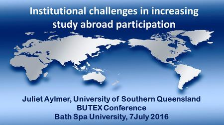 Mapping an understanding of undergraduate study abroad programs from the inside-out Juliet Aylmer 1038072 Institutional challenges in increasing study.