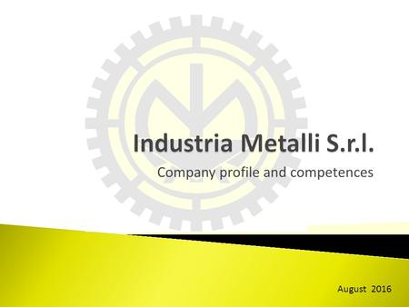 Company profile and competences August 2016. 2 1.Company identity 2.Facts & figures 3.Company vision 4.Casting cell overview, new investments, layout.