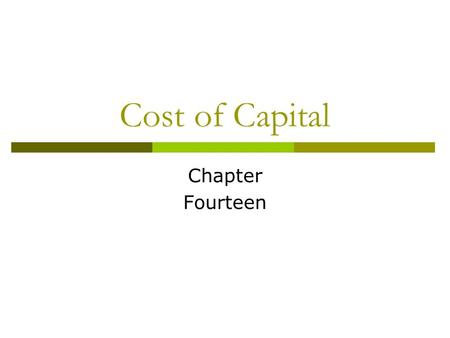 Cost of Capital Chapter Fourteen. Prof. Oh, KUMBA 2010Ch14-1 Corporate Finance Key Concepts and Skills  Know how to determine a firm's cost of equity.