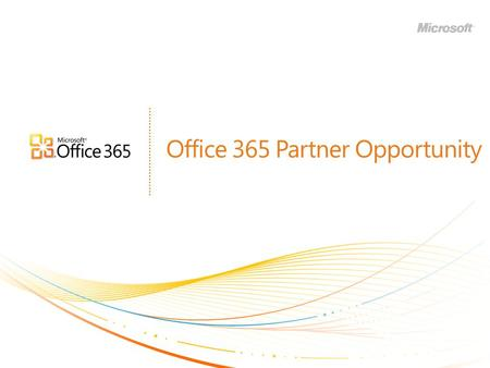 Office 365 Partner Opportunity. | Copyright© 2010 Microsoft Corporation 2.