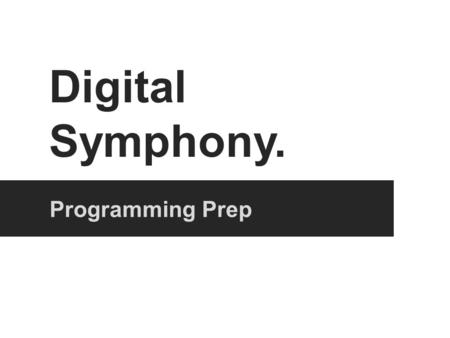 Programming Prep Digital Symphony.. Introduction Science S Technology T Engineering E Mathematics M Programming.