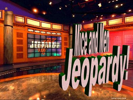 Unit Jeopardy 100 200 100 200 300 400 500 300 400 500 100 200 300 400 500 100 200 300 400 500 100 200 300 400 500 SteinbeckCharactersPlotLit. DevicesQuotes.