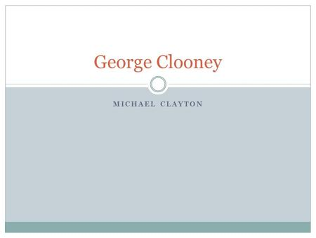 MICHAEL CLAYTON George Clooney. Plan Assessment Reminders Essay Reminders Michael Clayton Prep Begin watching the movie.