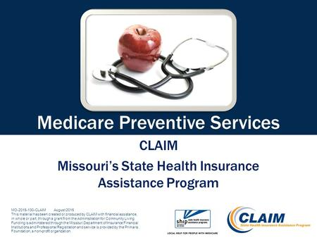 MO-2015-130-CLAIM August 2015 This material has been created or produced by CLAIM with financial assistance, in whole or part, through a grant from the.