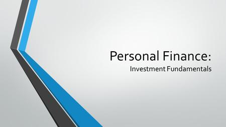Personal Finance: Investment Fundamentals. Agenda Investment fundamentals Stocks Bonds Mutual funds.