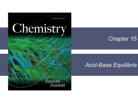 Chapter 15 Acid-Base Equilibria. Section 15.1 Solutions of Acids or Bases Containing a Common Ion Copyright © Cengage Learning. All rights reserved 2.