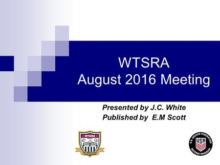 WTSRA August 2016 Meeting Presented by J.C. White Published by E.M Scott.