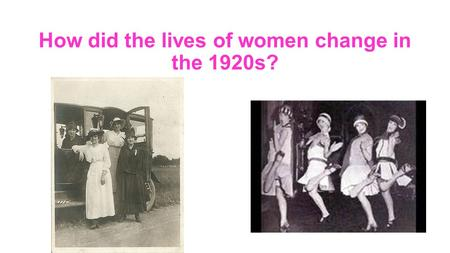 How did the lives of women change in the 1920s?. Women did a lot of work to help during the war, the number of working women increased by 25 per cent.