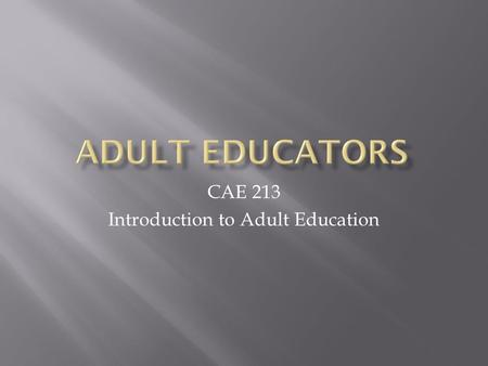 CAE 213 Introduction to Adult Education. 1. Booker T. Washington 2. George Washington Carver 3. Jack Mezirow 4. Paulo Friere 5. Myles Horton 6. Jane Vella.