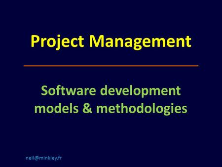 Project Management Software development models & methodologies