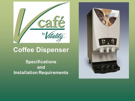 Coffee Dispenser Specifications and Installation Requirements.