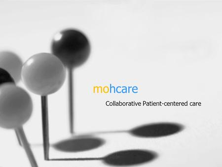 Mohcare Collaborative Patient-centered care. Are you … Creative? Someone who is not afraid to try new things and likes to challenge yourself? who thinks.