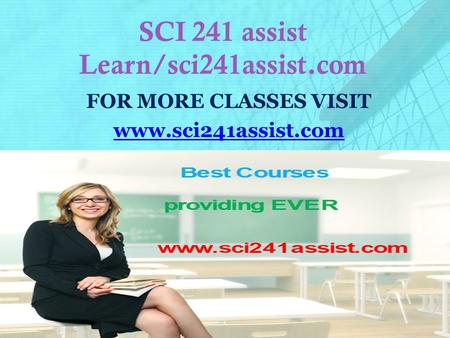 SCI 241 assist Learn/sci241assist.com FOR MORE CLASSES VISIT
