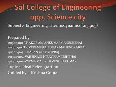 Subject :- Engineering Thermodynamics (2131905) Prepared by : 131130119101-THAKOR AKASHKUMAR GANESHBHAI 131130119102TRIVEDI MURALIDHAR MAHENDRABHAI 131130119103-CHARAN.