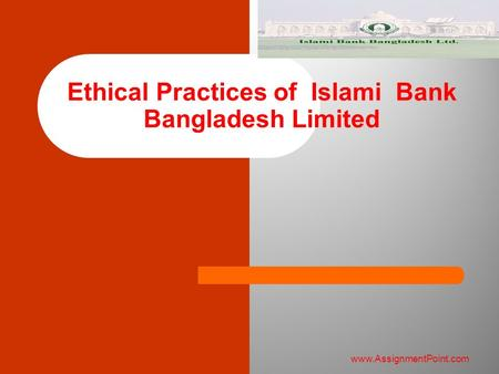 Ethical Practices of Islami Bank Bangladesh Limited