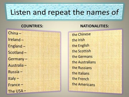 COUNTRIES: NATIONALITIES: Half a century ago English was just one of the international languages, accepted in the world. As the time passed, the.