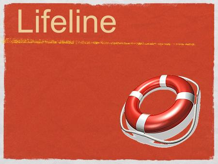 Lifeline. a time of deep happiness a time of great sadness a time when you learned something important a time when you were praised or recognised a time.