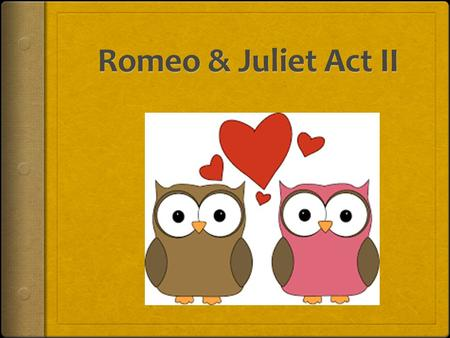  What is Juliet afraid of? In regards to marrying Romeo.