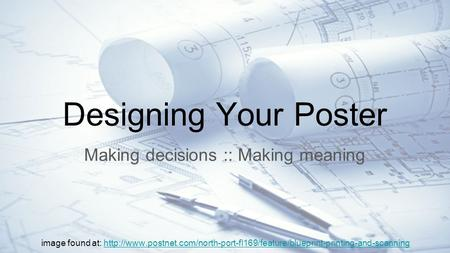 Designing Your Poster Making decisions :: Making meaning image found at: