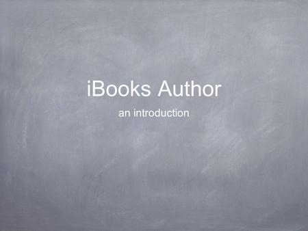 IBooks Author an introduction. Choose a Template File>>New From Theme Chooser.
