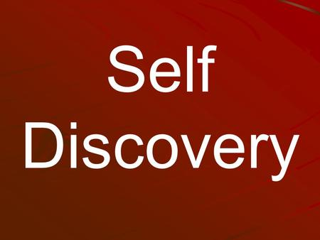 "Self Discovery. Luke 18:9 – 14 (NKJV) ""Also He spoke this parable to some who trusted in themselves that they were righteous, and despised others: 'Two."