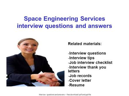 Interview questions and answers – free download/ pdf and ppt file Space Engineering Services interview questions and answers Related materials: - Interview.