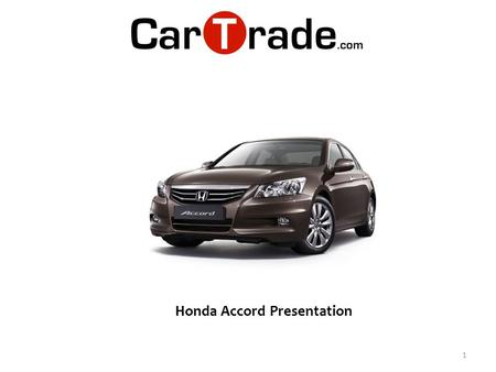 1 Honda Accord Presentation. New Accord is a comfortable drive, integrated with an elegant modern cabin, wooden interiors and cosy seating for rear as.