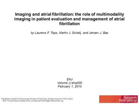 Imaging and atrial fibrillation: the role of multimodality imaging in patient evaluation and management of atrial fibrillation by Laurens F. Tops, Martin.
