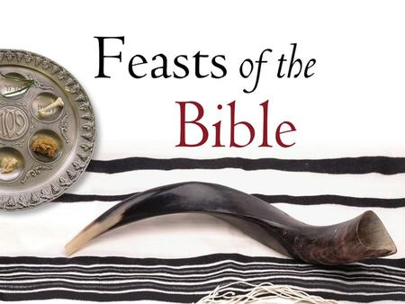Feast of Passover Also Known As Pesach: 'to pass over' Observed 14 Nisan March/April Scriptures Leviticus 23:4-5 Exodus 12:1-14 Hebrew.