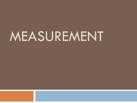 MEASUREMENT.  Which of the following are measurements?  300lbs  80 marbles  6mL  45km/h  30 degrees Celsius  5ft 6in  16 fingers  5 acres of.
