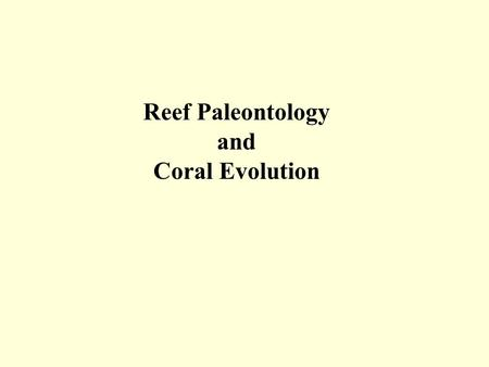 Reef Paleontology and Coral Evolution. Taxonomy of Symbiosis.