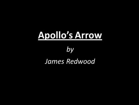 Apollo's Arrow by James Redwood String Melody Apollo! Apollo! Apollo! The Sun! Apollo! Apollo! Apollo! Brother to the Moon. Apollo! Apollo! Apollo! The.