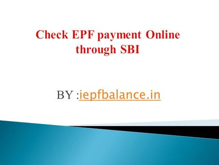 BY : iepfbalance.in iepfbalance.in. The EPF is employees provident fund scheme and the most common form of saving and investment among salaried people.