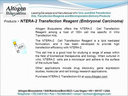 Products > NTERA-2 Transfection Reagent (Embryonal Carcinoma) Altogen Biosystems offers the NTERA-2 Cell Transfection Reagent among a host of 100+ cell.
