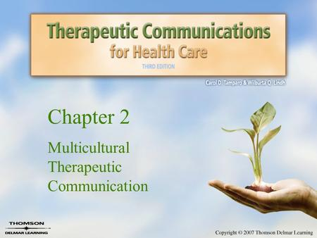 Chapter 2 Multicultural Therapeutic Communication.