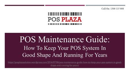 POS Maintenance Guide: How To Keep Your POS System In Good Shape And Running For Years https://posplazasolution.wordpress.com/2016/07/06/pos-maintenance-guide-how-to-keep-your-pos-system-in-good-