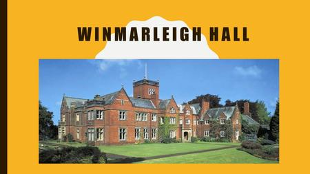 WINMARLEIGH HALL. OUR JOURNEY BEGINS Winmarleigh is just outside of Garstang. The journey will take around 45 mins We will leave school around 2:00PM.
