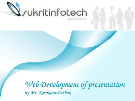 Page 1 Web Development of presentation by Mr. Ravikant Pathak.