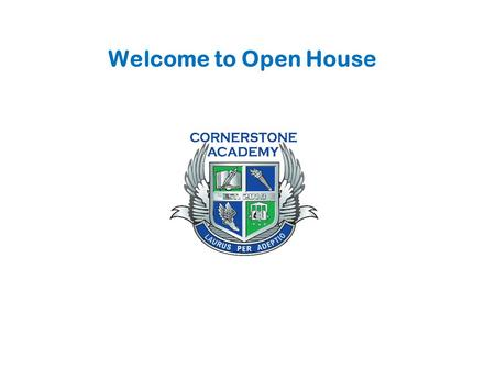 Welcome to Open House. Goals for Open House ● Review school and classroom policies and procedures. ● Present Curriculum. ● Answer parent questions.