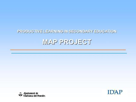 PRODUCTIVE LEARNING IN SECONDARY EDUCATION MAP PROJECT.
