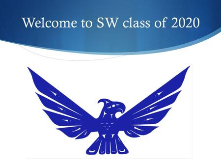 Welcome to SW class of 2020. What we will cover today  General Shorewood information  2020 Graduation Requirements  Registration information.