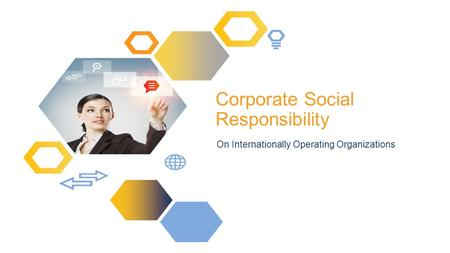 Corporate Social Responsibility On Internationally Operating Organizations.