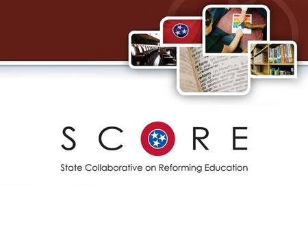 Agenda SCORE's Work Tennessee's Challenge – Updated Education Data Education Reform in Tennessee: Putting Together the Puzzle 2012 Priorities 2.