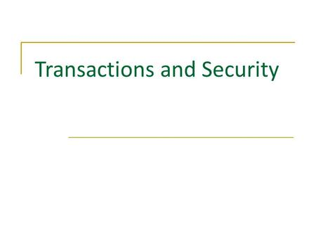 Transactions and Security. Contents  Transactions  Transaction Support in EJB  Security  Security Support in EJB.