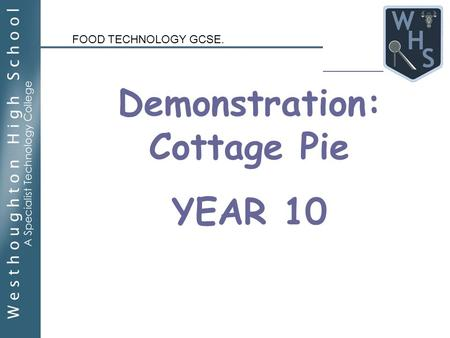 Demonstration: Cottage Pie YEAR 10 FOOD TECHNOLOGY GCSE.