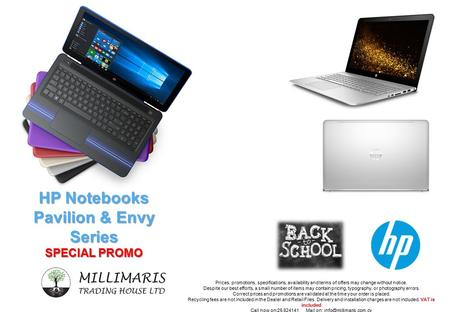 HP Notebooks Pavilion & Envy Series SPECIAL PROMO Prices, promotions, specifications, availability and terms of offers may change without notice. Despite.
