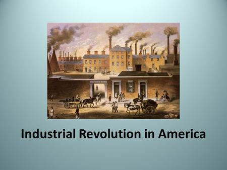 the first industrial revolution in america history essay Check out our industrial revolution in america essay industrial revolution america occurred over a period of about a hundred years the united states continued to excel in innovations and inventions with robert fulton being the first american to make a steam engine.