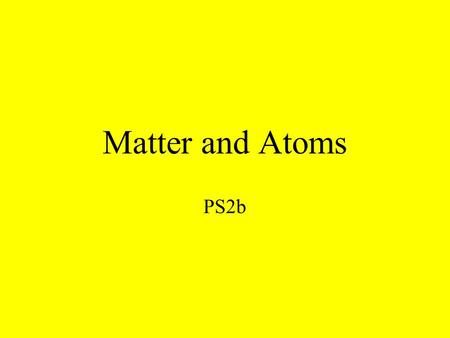 Matter and Atoms PS2b. Note Organizer Types of Matter 3 fold paper Headers of Element…. Compound …. Mixture.